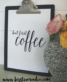 Are you looking for a free But First Coffee printable? Kirsten and co has a free but first coffee printable just for you! Simply download and print!