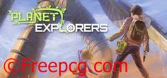 Planet Explorers Free Download PC Game