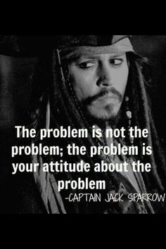 """The problem is not the problem, the problem is your attitude about the problem."" Johnny #Depp www.OneMorePress.com"