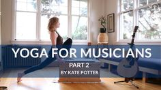 Kate Potter's Yoga for Musicians Part 2: Neck and Shoulders