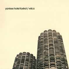 yankee-hotel-foxtrot - wilco