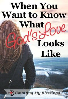 """What does God's love look like? It's an important question to ask and answer because the Bible says we should, """"love others the way God loves us."""""""