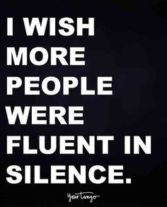 I wish more people were fluent in silence. #quotes #funny-quotes Follow us on Pinterest: www.pinterest.com/yourtango