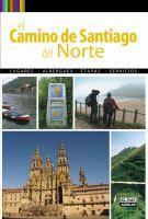 El Camino de Santiago del norte : el camino primitivo, el camino de la costa / texto y fotografías, Paco Nadal