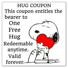 Hug Coupon. This coupon entitles the bearer to One Free Hug. Redeemable anytime. Valid forever.