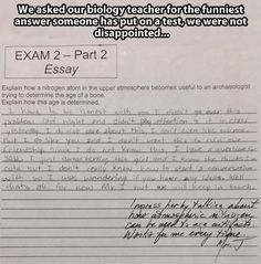 Funny exam answer gets even funnier response: Biology teacher bests pupil Funny Exam Answers, Funniest Kid Test Answers, Kids Test Answers, Funny Kids, The Funny, Daily Funny, Studying Funny, Biology Teacher, Biology Jokes