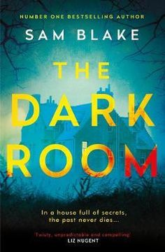 The Dark Room : Paperback : ATLANTIC BOOKS : 9781786498601 : 178649860X : 07 Jan 2021 : A pacey and thrilling tale from the author of the number one Irish Times bestseller, Keep Your Eyes on Me.