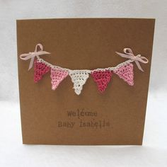 NEW and soon to be added to my Etsy shop. New Baby Card. Mini crochet bunting.