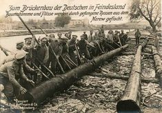 """""""Bridge building by the Germans in an enemy country from trunks and rafts, which were fished out by the Russians from Narev river."""" - German World War I Postcard"""