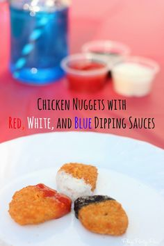 Ad: Chicken nuggets with red, white, and blue dipping sauces, Perfect Memorial Day or 4th of July kid party food idea #SummerSauce