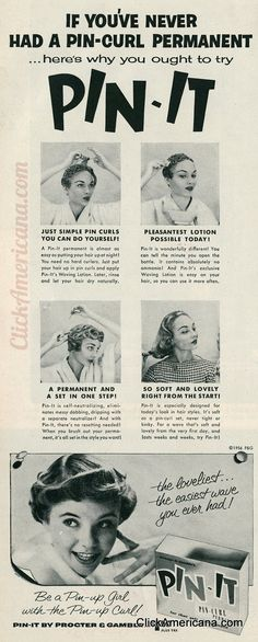 If you've never had a pin-curl permanent… here's why you ought to try Pin-It Just simple pin curls you can do yourself! A Pin-It permanent is almost as easy as putting your hair up at night! You need no hard curlers. Just put your hair up in pin curls and apply Pin-It's Waving Lotion. Later, …