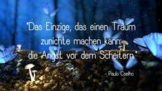 #sprüche #zitate #lebensweisheiten #paulocoelho #coelho #lebedeineträume #youcandoit #carpediem #nützedentag #inspiration #motivation #unaufhaltsam Carpe Diem, Angst, Motivation, Weather, Movies, Movie Posters, Inspirational, Paulo Coelho, Photo Illustration