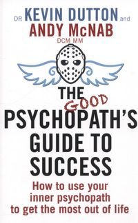 The Good Psychopath's Guide to Success by Andy McNab and Kevin Dutton - Not your ordinary non-fiction book. Loved the little stories dotted through this as well as the quiz.