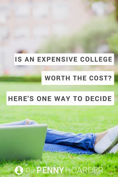 College is a big investment, so in addition to the upfront costs, think about what your degree will offer years down the line. Here's a list of the best value colleges. - The Penny Hoarder http://www.thepennyhoarder.com/best-value-colleges-roi/