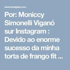 Por: Moniccy Simonelli Viganó sur Instagram: Devido ao enorme sucesso da minha torta de frango fit segue a receita novamente! Quem já fez AMA, quem não fez da um print urgente!!!…