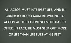 A Zen-Like bit of inspiration for all of fellow actors.