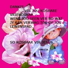 Dankie Christian Greetings, Afrikaanse Quotes, Goeie Nag, Goeie More, Day Wishes, Psalms, Friendship, Blessed, Life Quotes