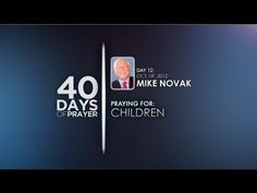 40 Days of Prayer - Day 12 - MIKE NOVAK - children