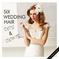 the dos and don'ts of bridal hairstyles // these expert tips are so helpful