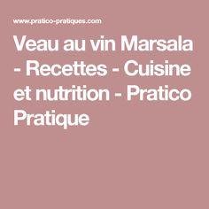 Veau au vin Marsala - Recettes - Cuisine et nutrition - Pratico Pratique