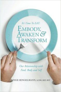 It's Time to EAT: Embody, Awaken & Transform our Relationship with Food, Body & Self: SEP, RYT, Inge Sengelmann LCSW: 9781516886104: Amazon.com: Amazon Instant Video