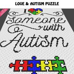Crochet I Love Someone With Autism Awareness Puzzle Piece Graphgan Pattern, Love and Autism Awareness Puzzle Piece Crochet Colorwork Pattern, PDF Digital Files  This is a color graph pattern to follow not a written pattern.  Gorgeous Autism Awareness, puzzle piece with scripted text pattern by Acrylic Stew is a graph that can be used to crochet a blanket using C2C (Corner to Corner), TSS (Tunisian Simple Stitch) and other techniques. Alternatively, you can use this graph for knitting, cross…