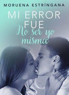 Saga Mi error 7 #Mi error fue no ser yo misma - #Moruena Estríngana