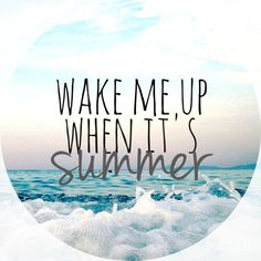 Wake me up when it's summer. - Wake me up when it's summer. The winter holidays have always been enjoyable and enjoyable. Indispensable ideas of cold times, travel guides, lovers and friends will be d Best Friend Poems, Ocean Quotes, Lake Quotes, Surfing Quotes, Sunset Quotes, Lyric Quotes, Quotes Quotes, Funny Quotes, Winter Quotes