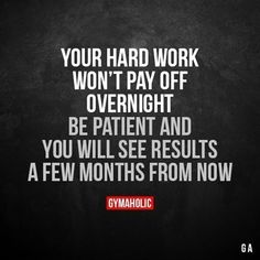 Your Hard Work Won't Pay Off Overnight Be patient and you will see results a few months from new. More motivation: https://www.gymaholic.co #fitness #gymaholic #workout #workoutmotivationgirlrunning #FitnessInspiration