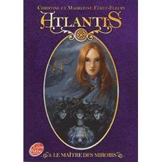 Atlantis Tome 3 - Le Maître Des Miroirs de Christine Féret-Fleury