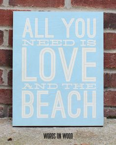 But really… what more do you need other than Love and the Beach? Perfect wooden sign wall décor for a beach house. Beach Words, Words On Wood, Different Signs, All You Need Is Love, Sign Quotes, Wall Décor, Wall Signs, Wooden Signs, Beach House