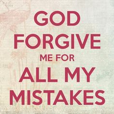 Forgive me for my sins. Prayers and how to pray Bible Scriptures, Bible Quotes, Godly Quotes, Faith Bible, Christian Life, Christian Quotes, Uplifting Quotes, Inspirational Quotes, Motivational