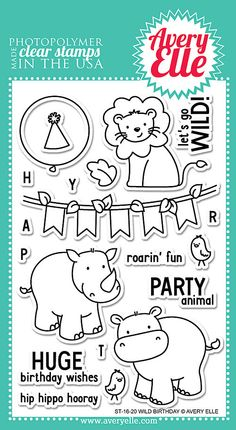 """AVERY ELLE: Wild Birthday (4"""" x 6"""" Clear Photopolymer Stamp Set) This package contains Wild Birthday: twenty sentiment and image stamps. - Lion stamp measures: 1 7/8"""" x 1 5/8"""" - Rhino stamp measures:"""
