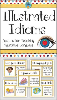 Idioms are so fun to teach! This set of posters will help your students understand 20 common idioms. Each 8x10 poster includes the idiom, definition, and a literal illustration. They can be cut apart and used as a matching activity or left together as posters.