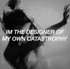Eu sou o desenhador de minha própria catástrofe {{@supernovasunset}}
