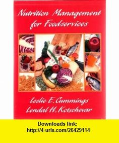 Nutrition Management for Foodservices (9780827335226) Leslie E. Cummings, Lendal H. Kotschevar , ISBN-10: 0827335229  , ISBN-13: 978-0827335226 ,  , tutorials , pdf , ebook , torrent , downloads , rapidshare , filesonic , hotfile , megaupload , fileserve