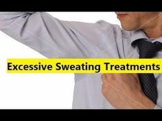Excessive Sweating Treatments - Home Remedies for Excessive Sweating