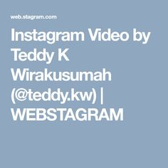 Instagram Video by Teddy K Wirakusumah (@teddy.kw) | WEBSTAGRAM