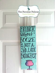 Brunch without booze is just a sad, late breakfast - RUSTIC, DRINKING, KITCHEN sign - bar sign, kitchen sign - Made to Order