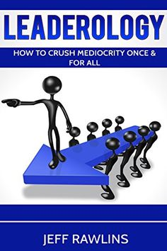 Leaderology: How To Crush Mediocrity Once & For All by Je... https://www.amazon.com/dp/B0798VHW2Z/ref=cm_sw_r_pi_dp_U_x_XAgIAbNF55DPN