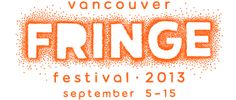 Vancouver Fringe Festival - Theatre For Everyone