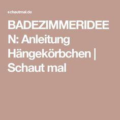 BADEZIMMERIDEEN: Anleitung Hängekörbchen | Schaut mal