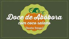 Receita de Doce de Abóbora com Coco Ralado {Receitas Vintages}  #2