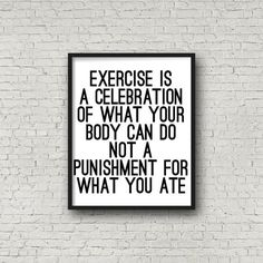 Exercise Is A Celebration of What Your Body by SincerelyByNicole