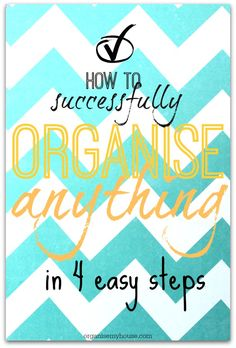 How to organise anything in 4 easy steps - Use the acronym L.A.S.T to help - and find out more in this article. ORGANISE // HOME