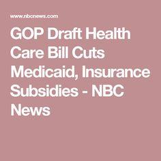 GOP Draft Health Care Bill Cuts Medicaid, Insurance Subsidies - NBC News