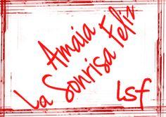 Amaia la Sonrisa Feliz (lsf)  amaialasonrisafeliz.blogspot.com