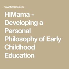 personal philosophy statement for early childhood Mission & philosophy mission statement the goal of wayne state university college of education early childhood center (coe-ecc) is to provide a safe, nurturing.