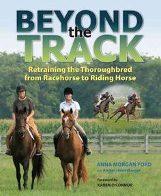 Renowned for their amazing athleticism and unparalleled work ethic, and famed for their great heart and willingness to go the extra mile, off-the-track Thoroughbreds (OTTBs) have proven to be the ulti