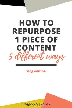 VLOG: How To Repurpose 1 Piece of Content 5 Different Ways
